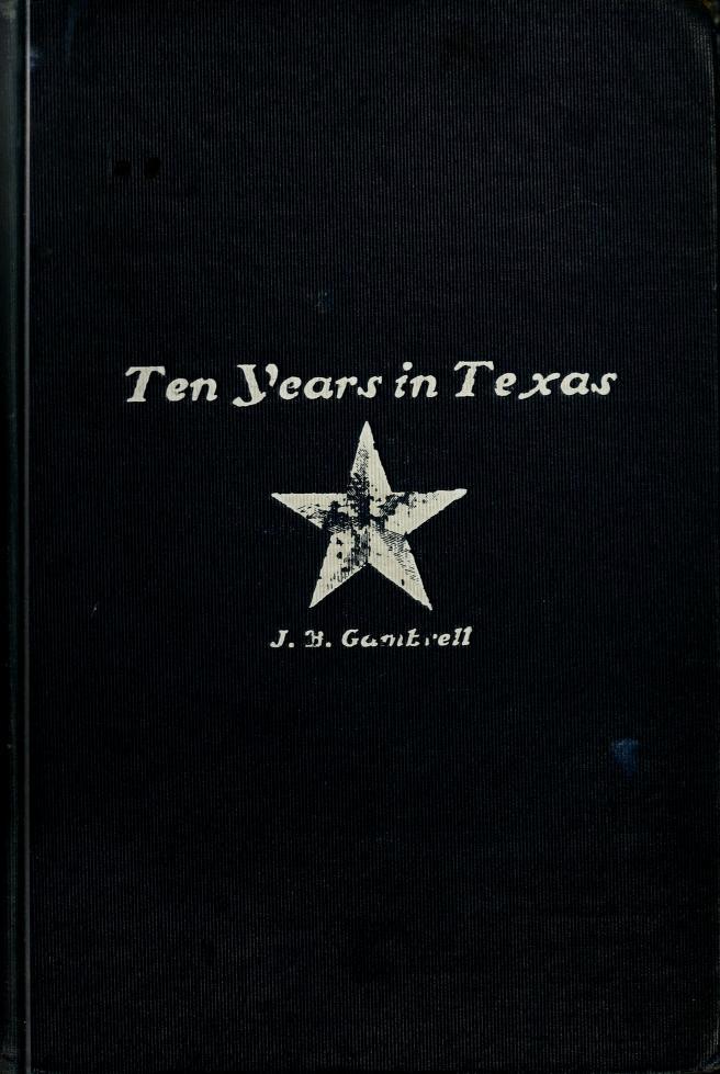 "J. B. (James Bruton), 1841-1921 Gambrell - ""Ten years in Texas,"""